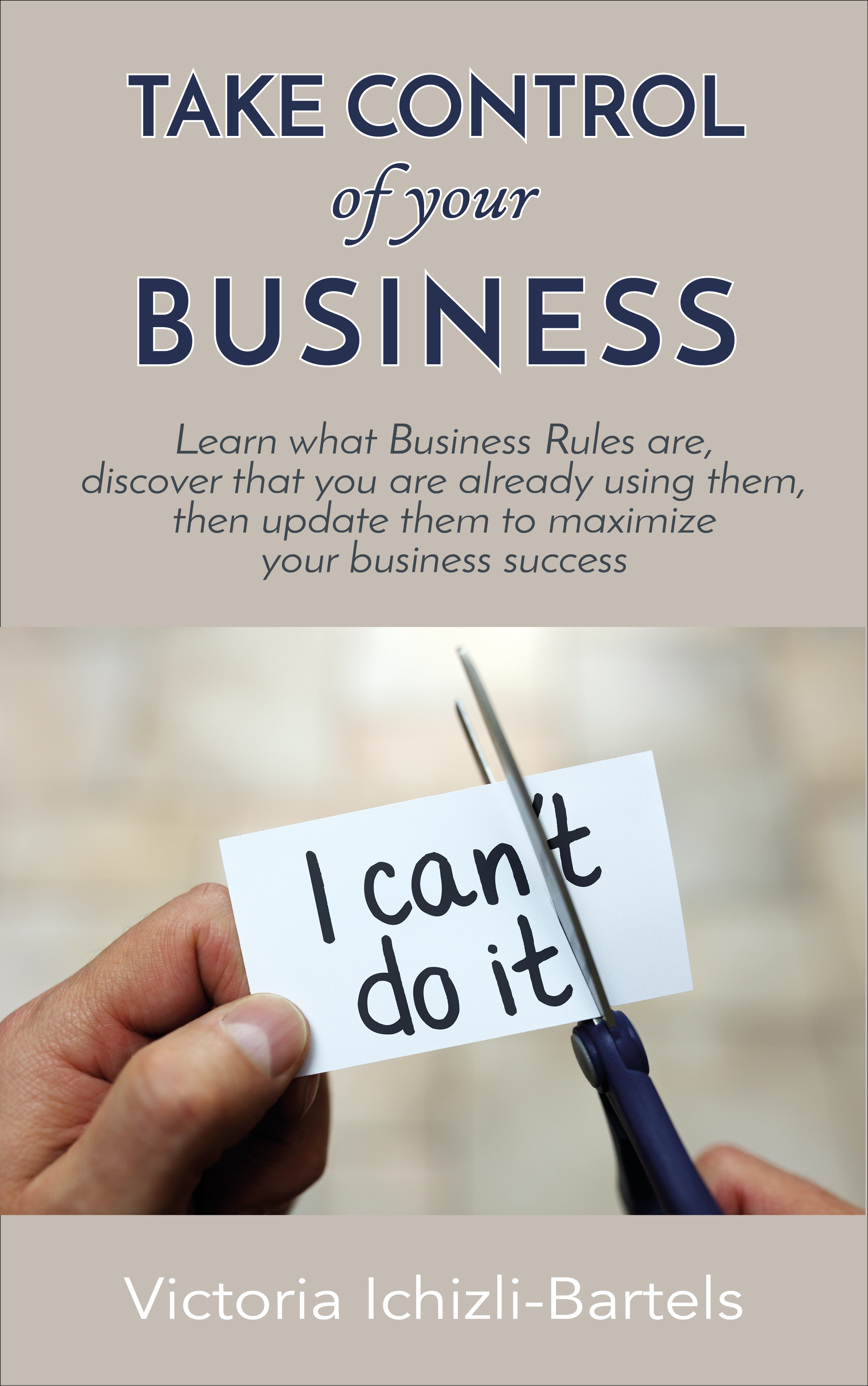 Business Book Cover Archive : Take control of your business victoria ichizli bartels